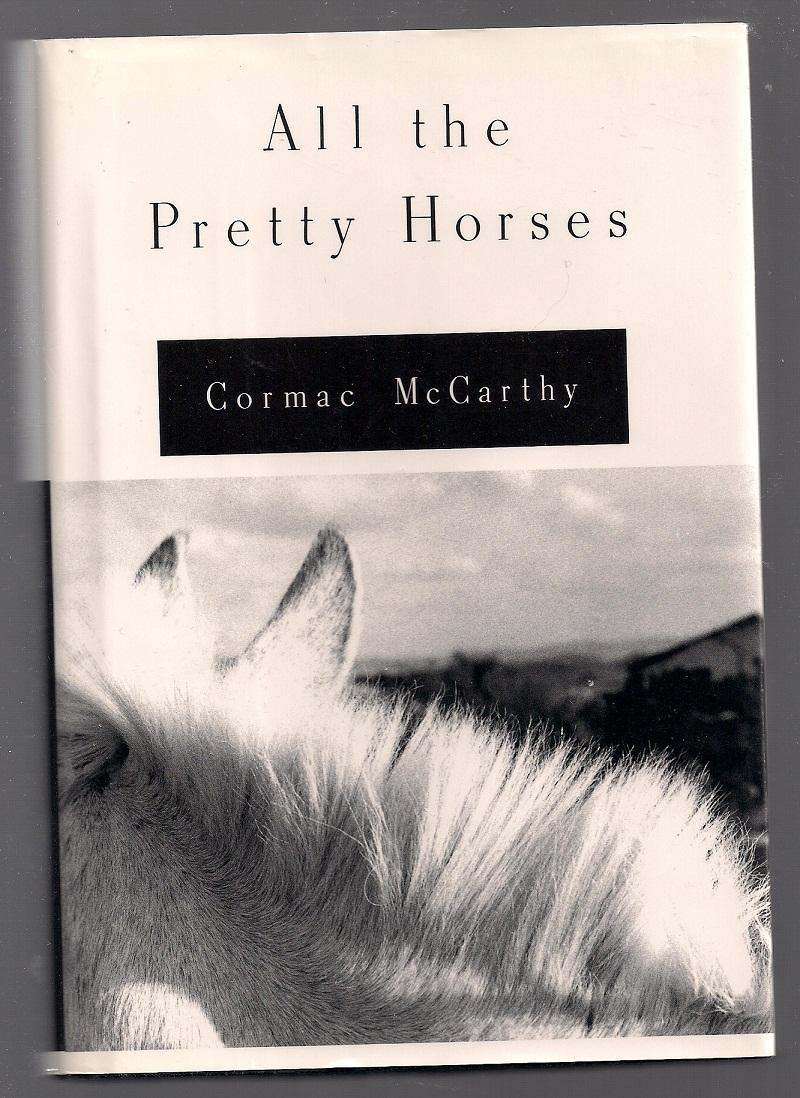 All The Pretty Horses Essay All The Pretty Horses By Cormac Mccarthy  All The Pretty Horses By Cormac Mccarthy First Edition Living A Healthy Lifestyle Essay also Topics For An Essay Paper Persuasive Essay Sample High School