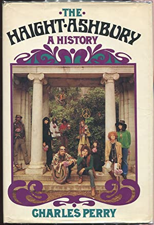 The Haight Asbury; A History: Perry, Charles