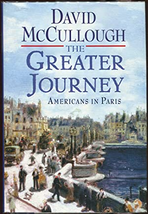 The Greater Journey: McCullough, David