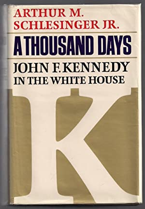 A Thousand Days; John F. Kennedy in the White House