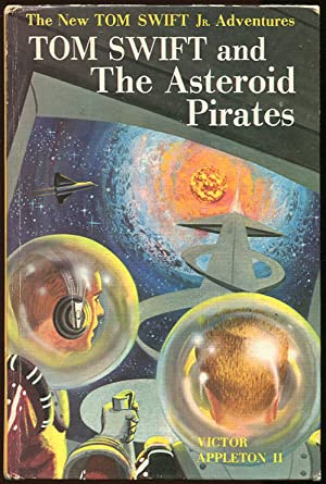 Tom Swift and The Asteroid Pirates: Appleton II, Victor