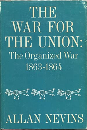 The War for the Union; The Organized War: 1863-1864