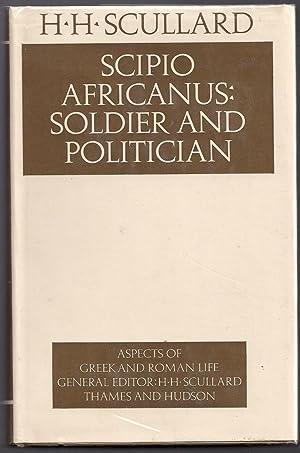 Scipio Africanus: Soldier and Politician: Scullard, H.H.
