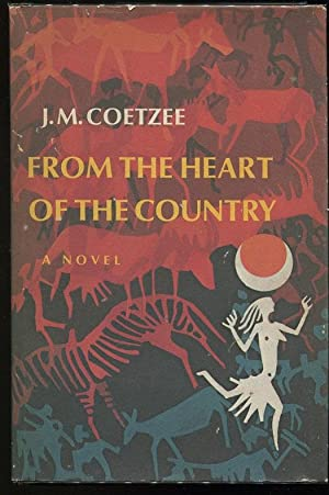 From the Heart of the Country: Coetzee, J.M.