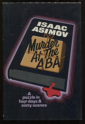 Murder at the ABA; A Puzzle in Four Days and Sixty Scenes: Asimov, Isaac