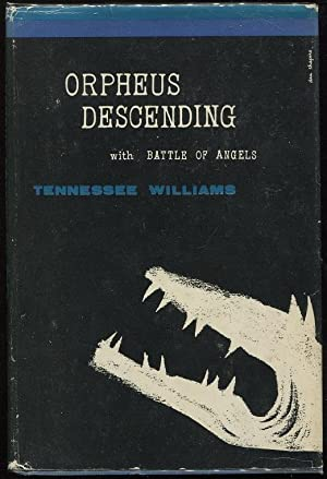Orpheus Descending with Battle of Angels: Williams, Tennessee