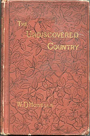 The Undiscovered Country: Howells, W.D.