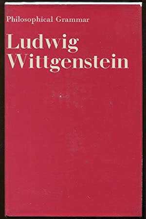 Philosophical Grammar: Wittgenstein, Ludwig