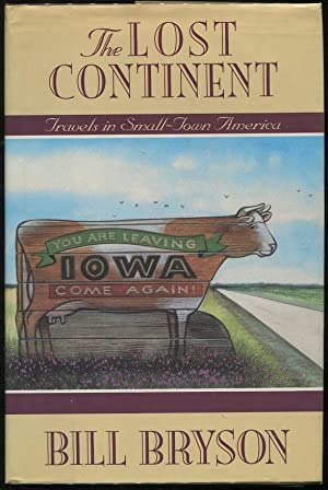 The Lost Continent Travels in Small Town: Bryson, Bill