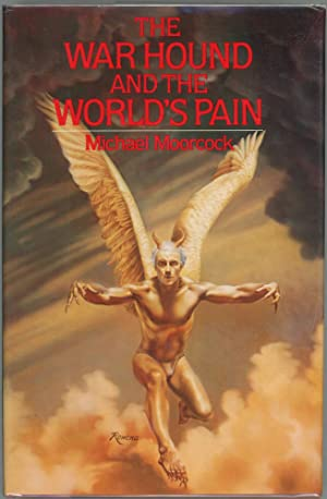 The War Hound and the World's Pain: Moorcock, Michael