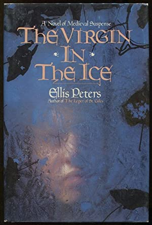 The Virgin in the Ice; A Medieval Novel of Suspense: Peters, Ellis