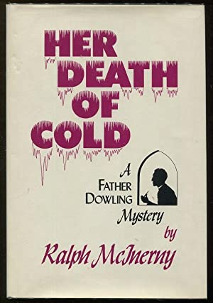 Her Death of Cold; A Father Dowling Mystery: McInerny, Ralph M.
