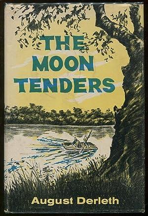 The Moon Tenders: Derleth, August