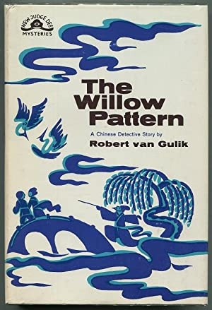 The Willow Pattern; A Chinese Detective Story: Van Gulik, Robert