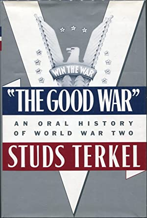 The Good War; An Oral History of World War Two