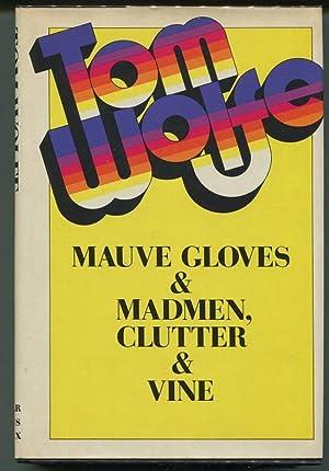 Mauve Gloves & Madmen, Clutter & Vine: Wolfe, Tom