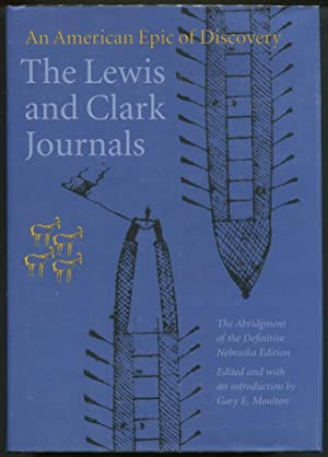 The Lewis and Clark Journals; An American Epic of Discovery