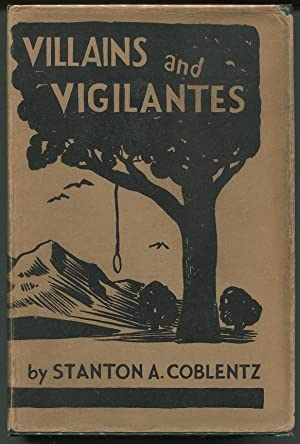 Villains and Vigilantes: Coblentz, Stanton A.
