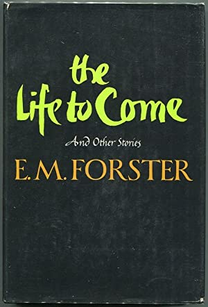 The Life to Come and Other Short Stories: Forster, E. M.