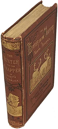 The Hunter and the Trapper in North America; or Romantic Adventures in Field and Forest: Revoil, ...