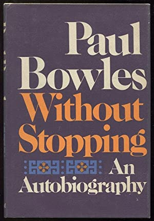 Without Stopping; An Autobiography: Bowles, Paul
