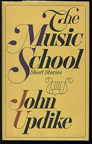 The Music School; Short Stories: Updike, John