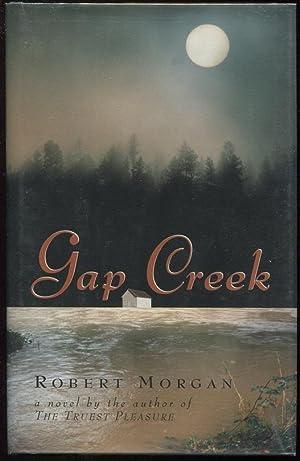 Gap Creek; A Novel: Morgan, Robert