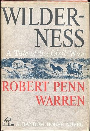 Wilderness; A Tale of the Civil War: Warren, Robert Penn