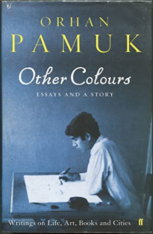 Other Colours; Essays and a Story: Pamuk, Orhan