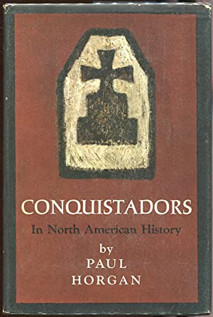 Conquistadors in North American History: Horgan, Paul