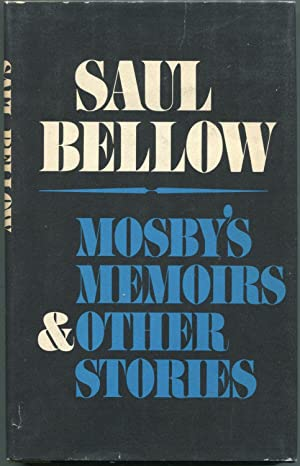 Mosby's Memoirs & Other Stories: Bellow, Saul