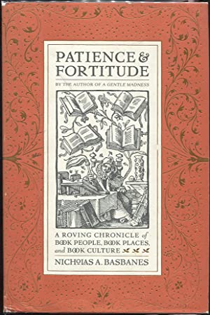 Patience & Fortitude; A Roving Chronicle of Book People, Book Places, and Book Culture: ...