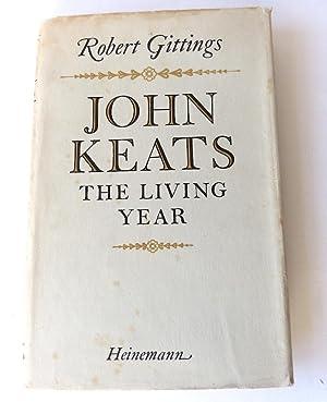 JOHN KEATS The Living Year: Robert Gittings