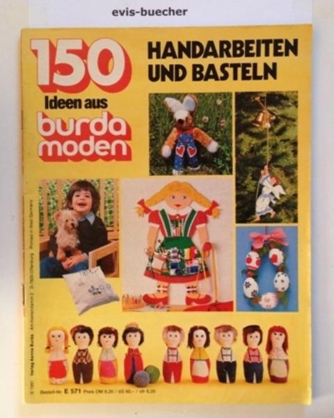 150 ideen aus burda moden handarbeiten und basteln 1981 mit schnittmusterbogen taschenbuch. Black Bedroom Furniture Sets. Home Design Ideas