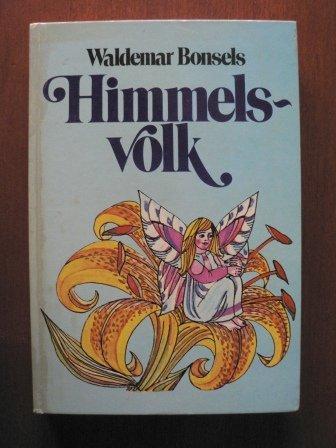 Himmelsvolk Ein Märchen von Blumen, Tieren und: Bonsels, Waldemar: