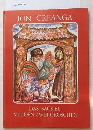Das Säckel mit den zwei Groschen,Ion Creanga.: Creanga, Ion ;