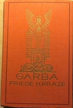 Garba, Das Spiel ist aus - wird: Kraze, Friede Henriette