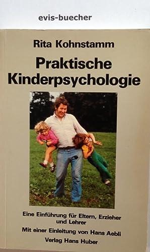 Praktische Kinderpsychologie,e. Einf. für Eltern, Erzieher u.: Kohnstamm, Rita