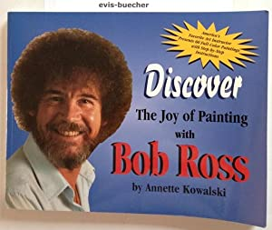 Discover The Joy of Painting with Bob: Annette Kowalski