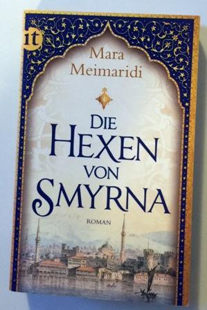 Die Hexen von Smyrna: Roman (insel taschenbuch): Meimaridi, Mara: