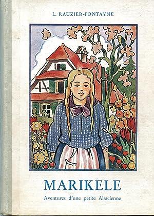 MARIKELE,Aventures d'une petite Alsacienne: L. Rauzier-Fontayne