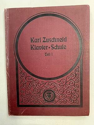 Theoretisch-praktische Klavier-Schule 1. Teil Gebundene Ausgabe: Karl Zuschneid: