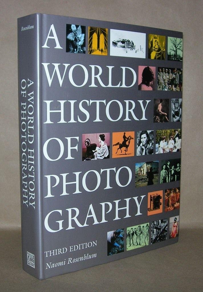 A world history of photography / edition 4 by naomi rosenblum.