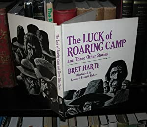 THE LUCK OF ROARING CAMP And Three: Harte, Bret; Illustrations