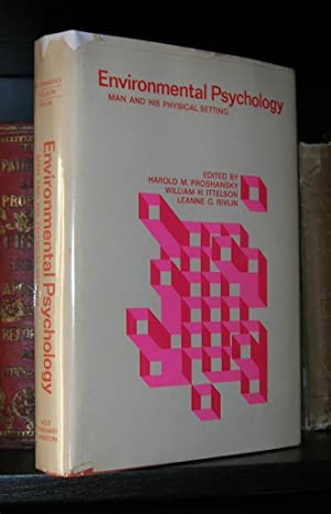 ENVIRONMENTAL PSYCHOLOGY Man and His Physical Setting: Proshansky, Harold M.