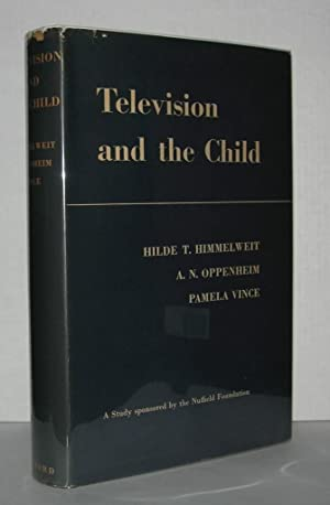 TELEVISION AND THE CHILD An Empirical Study: Himmelweit, Hilde T.