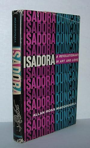 ISADORA A Revolutionary in Art and Love: MacDougall, Allan Ross