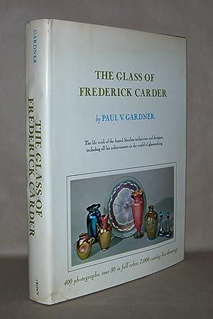 GLASS OF FREDERICK CARDER: Gardner, Paul V. - Frederick Carder