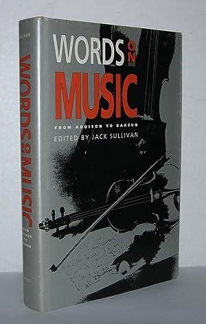 WORDS ON MUSIC From Addison to Barzun: Sullivan, Jack (editor)