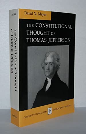 THE CONSTITUTIONAL THOUGHT OF THOMAS JEFFERSON: Mayer, David N.